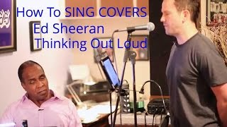 Ed Sheeran - Thinking Out Loud - How To Sing Covers - Roger Burnley Voice Studio