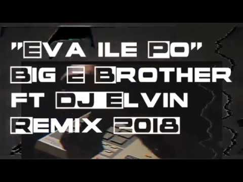 DJ ELVIN EVA LE PO BIG E BROTHER