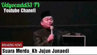 Download lagu suara Merdu Kh Jujun junaedi MP3