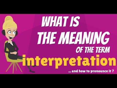 Download What is INTERPRETATION? What does INTERPRETATION mean? How to pronounce INTERPRETATION?