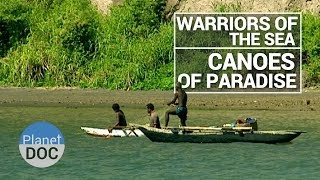 Warriors of the Sea. Canoes of Paradise   Tribes - Planet Doc Full Documentaries