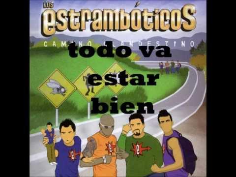 LOS ESTRAMBOTICOS - TODO VA ESTAR BIEN LETRA