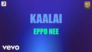 Kaalai - Eppo Nee Tamil Lyric | STR, Vedika | G.V. Prakash Kumar