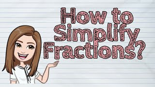 (MATH) How to Simṗlify Fractions? | #iQuestionPH