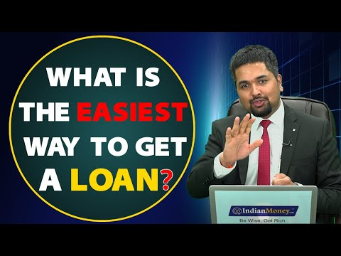 What Is The Easiest Way To Get A Loan? | How To Get A Loan From A Bank?