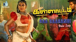 Raa Raarandi Video Song HD Kallatam