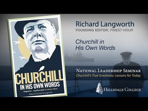 """""""Churchill in His Own Words"""" - Richard Langworth"""