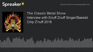 Interview with Enuff Znuff Singer/Bassist Chip Z'nuff 2018