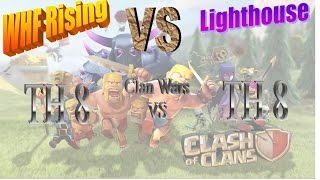 Clan War Recap TH8 vs TH8 3 star attacks WHF Rising vs Lighthouse #51