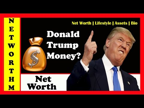 Donald Trump Net Worth 2017 | Trump's Wealth, Cars, House, All Assets + Biography