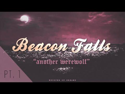 ● beacon falls | pt. I