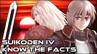 Suikoden IV - Know the Facts!