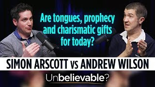 Are tongues, prophecy and charismatic gifts for today? // Andrew Wilson vs Simon Arscott
