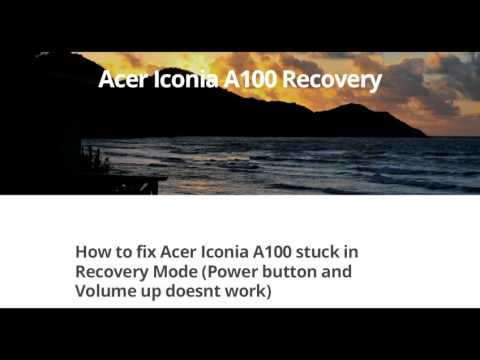 How to fix Acer Iconia A100 stuck in Recovery Mode/Loading Screen