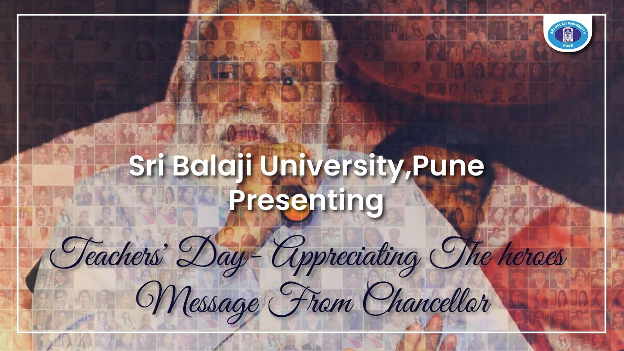 Teachers' Day- Appreciating The Heroes  | Message From Chancellor | Sri Balaji University, Pune
