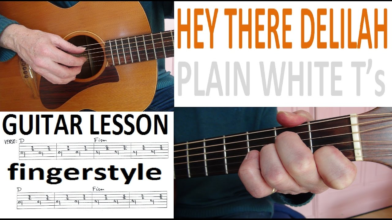 Hey There Delilah Plain White Ts Fingerstyle Guitar Lesson Youtube