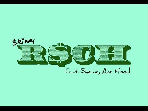 Skinny - R$CH Feat. Skeme & Ace Hood (Prod By Skinny)