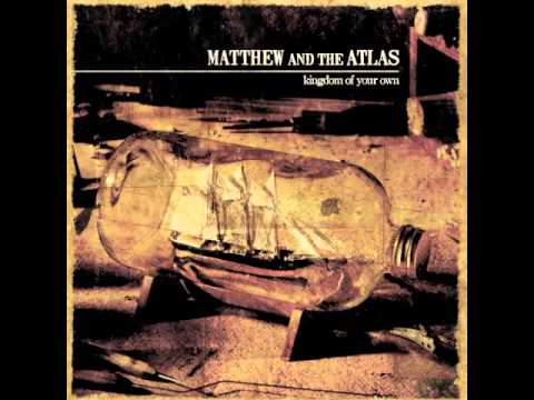 Matthew and the Atlas - Come Out Of The Woods