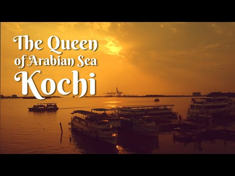 Come and explore Kochi, the Queen of Arabian Sea