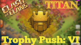 Clash of Clans | Titan League Trophy Push #6 - Titan League Attacks and Gameplay in Clash of Clans