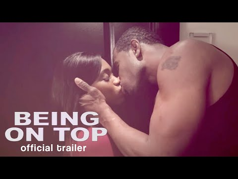 new-movie-alert!-'being-on-top'---official-trailer---urban-drama-now-streaming