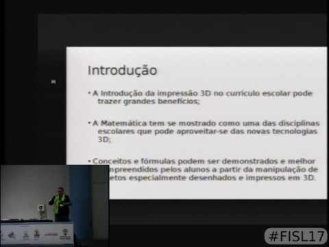 Fisl 17 - Impressora 3D como apoio no ensino de matemática