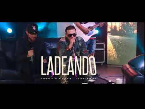 Ladeando (Audio) Herencia de Patrones - Fuerza Regida