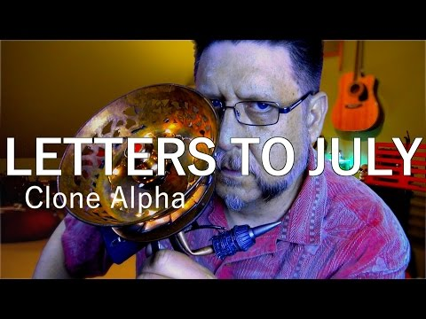 Letters to July : Clone Alpha