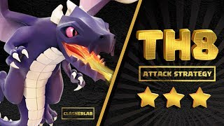 TH8 Dragon Attack Strategy 2018 | For TH8 Beginners | Clash of clans
