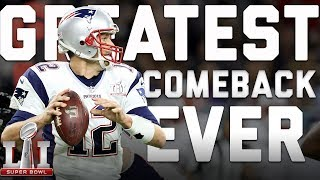 The Greatest Comeback in Football History | Super Bowl 51: Patriots vs. Falcons