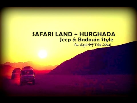 SAFARI LAND ~ JEEP & BADOUIN STYLE ~ As-Syariff Trip 2016