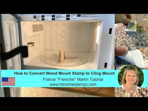 How to convert wood mount stamp to cling mount