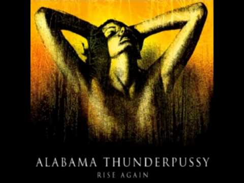 Alabama Thunderpussy - Get Mad/Get Even