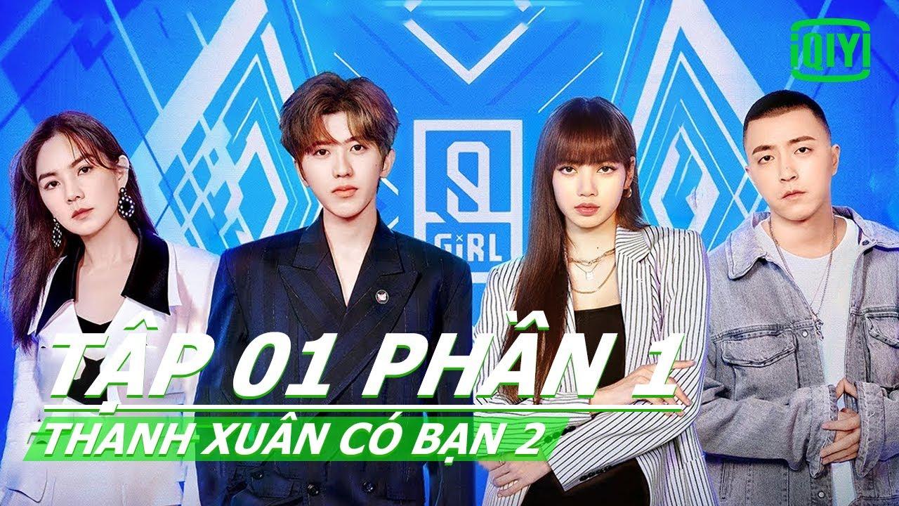 Thanh Xuân Có Bạn mùa 2 Tập 01 Phần 1   Youth With You S2 Full   iQiyi Vietnam