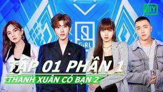 Thanh Xuân Có Bạn mùa 2 Tập 01 Phần 1 | Youth With You S2 Full | iQiyi Vietnam