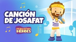 Cancion de Josafat - Pequeos Heroes - Cancin Infantil