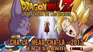 Dragon Ball Z La Batalla De Los Dioses-Opening Español Latino 2013 (Remix)