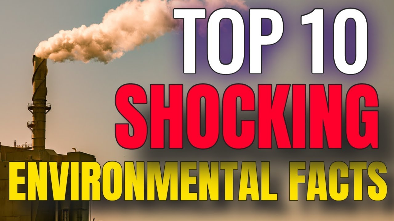 Download Top 10 Shocking Environmental Facts
