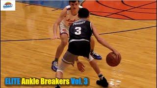 ELITE Ankle Breakers Vol. 3! The Best Crossovers \u0026 Handles on Elite Mixtapes