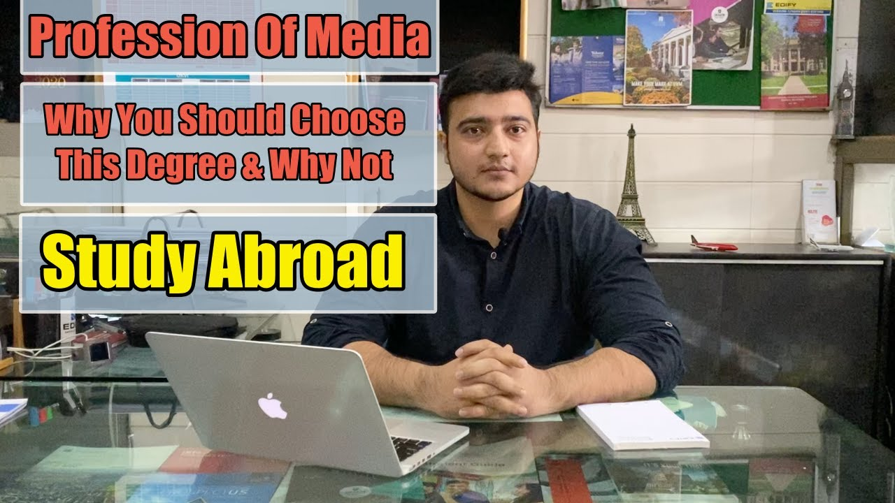 Choosing Media Profession | Degrees & Jobs | Skills Required | Study Abroad