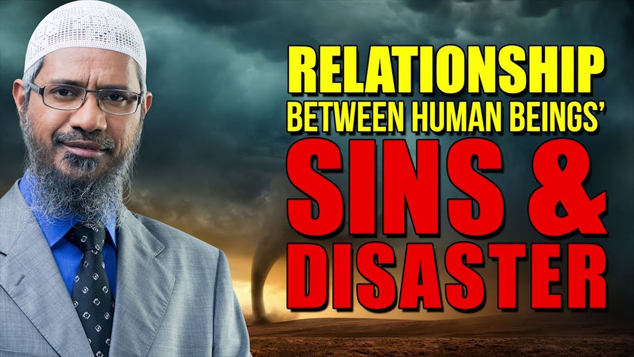 Relationship between Human Beings' Sins and Disaster - Dr Zakir Naik