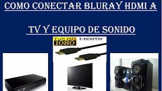 como conectar blu-ray  a tv y equipo de sonido