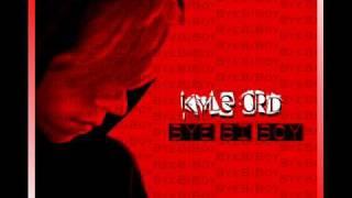 Kyle Ord - Bye Bi Boy