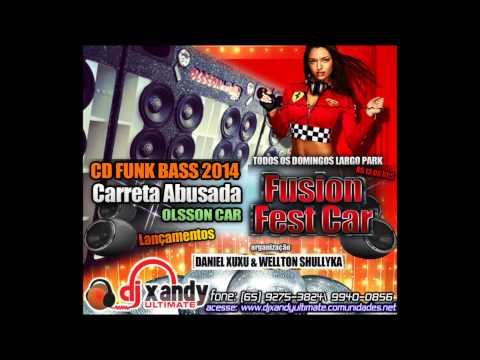 CARRETA ABUSADA FUNK BASS 2014 DJ XANDY ULTIMATE