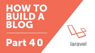 Part 40 - Sending Email from Contact Form [How to Build a Blog with Laravel 5 Series] thumbnail