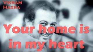 Your Home Is In My Heart || Vikram Hazra Art Of Living Bhajans