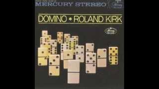 Domino - Roland Kirk Rahsaan
