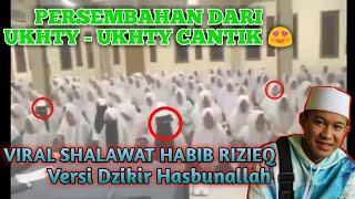 Viral Shalawat Habib Rizieq Dari Ukhty Ukhty Cantik😍 | Versi Dzikiran Hasbunallah