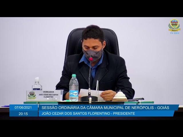 Sessão da Câmara Municipal de Nerópolis 07/06/2021