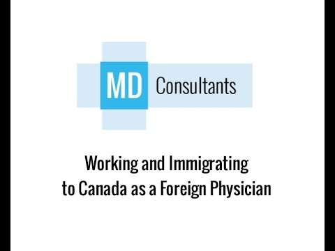 Working And Immigrating  To Canada As A Foreign Physician: An Overview